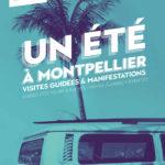 Un été à Montpellier, nouveau programme des visites guidées Montpellier Méditerranée