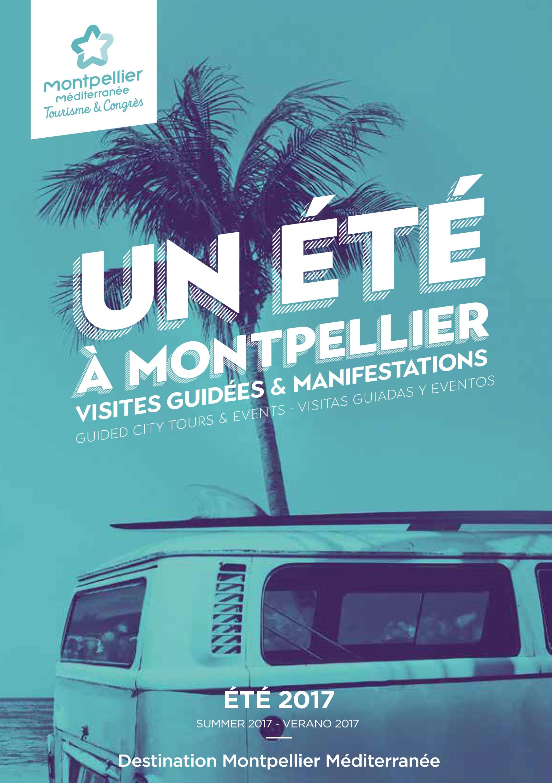 Programme des visites guidées été 2017 Montpellier Méditerranée